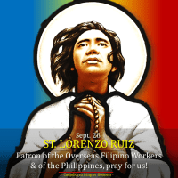Sept. 28 – St. LORENZO RUIZ & Companions, Martyrs. Patron saint of OFWS (Overseas Filipino Workers), of the Filipinos and the Philippines. Video summary and profile.