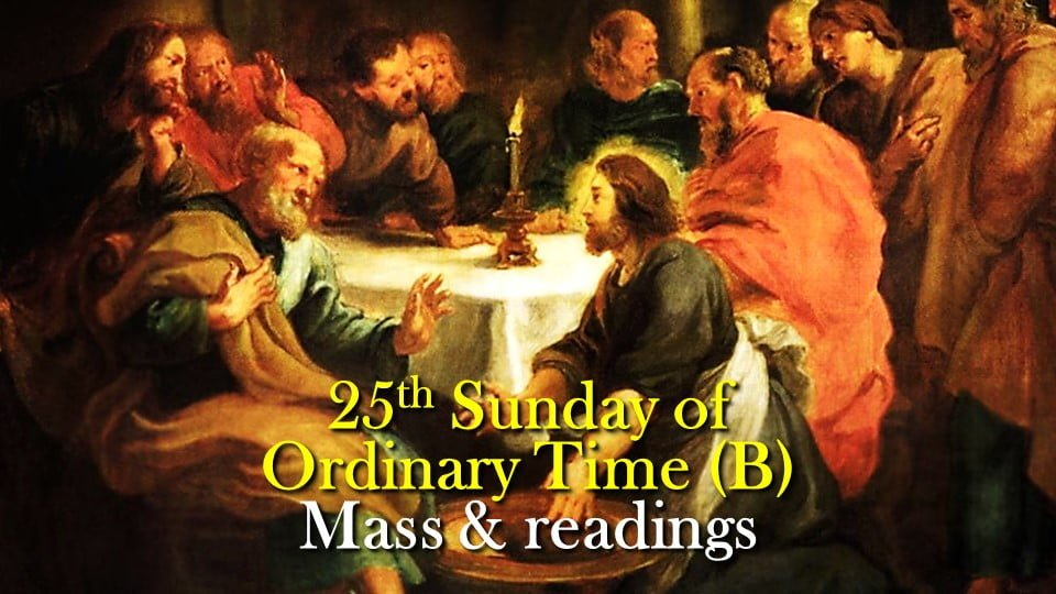 25th Sunday in Ordinary Time Year B Mass and readings.