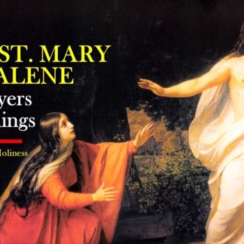 July 22 St. Mary Magdalene Mass prayers and readings.