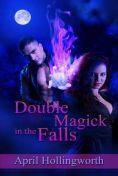 Double Magick Falls - April Hollingworth