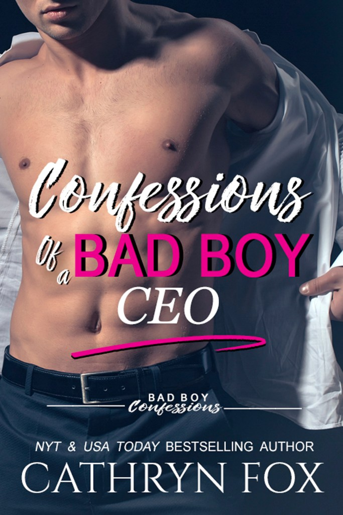 Book Cover: Confessions of a Bad Boy CEO