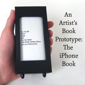 the iPhone Book, an artist's book prototype by Cathy Durso