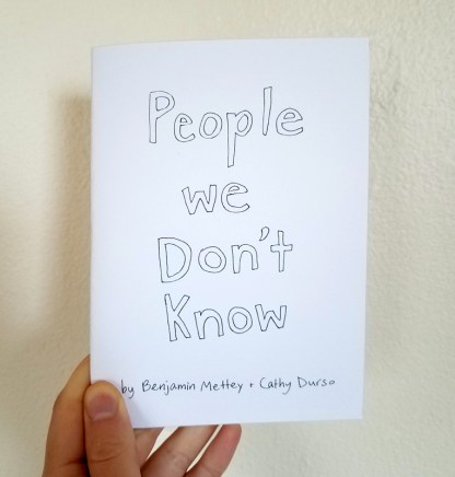 People We Don't Know - a zine by Cathy Durso and Benjamin Mettey