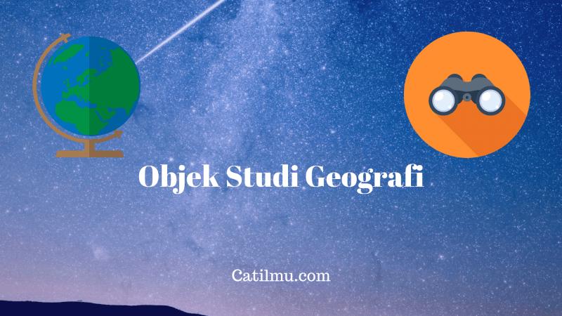 Objek Studi Geografi