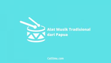 √10+ Alat Musik Tradisional dari Papua | Beserta gambarnya
