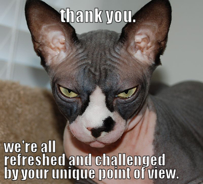 challenged unique pov sarcastic sarcasm fucktard retard lol cat macro