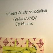 CAT MANOLIS- ART SPACE Featured Artist! Feb-Mar 2013