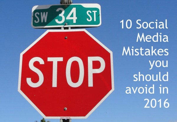 10 Social Media Mistakes You Should Avoid in 2016 ...