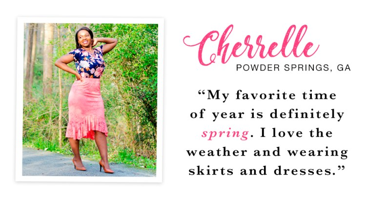 "A young woman striking a pose outside wearing a floral top and pink ruffle hem skirt. Captioned, ""My favorite time of the year is definitely spring. I love the weather and wearing skirts and dresses. - Cherrelle, Powder Springs, GA."""