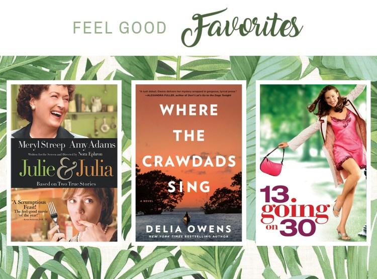 Feel good movies and books featuring Julie and Julia, Where the Crawdads Sing by Delia Owens, and 13 going on 30