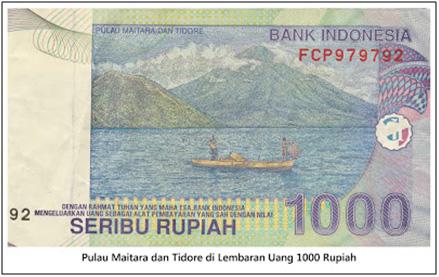 Pulau maitara dan tidore terlihat di lembaran uang 1000 rupiah