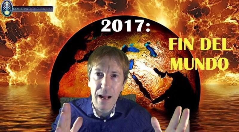 ¿LLEGARÁ EL FIN DEL MUNDO EN 2017?