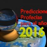 Predicciones y Profecías para el 2016