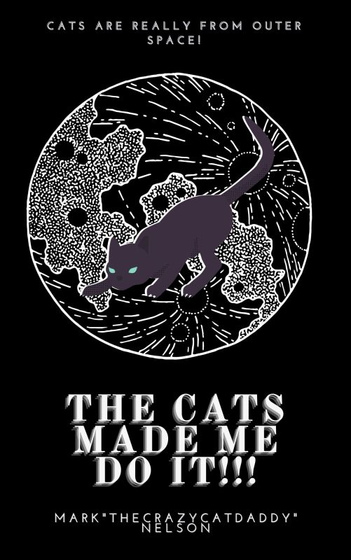 The Cats Made Me Do It!!! Book 2