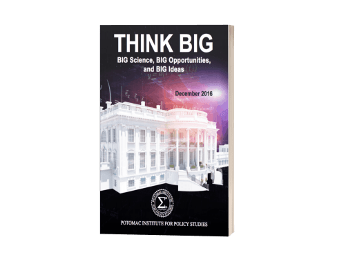 Think Big: Big Science, Big Opportunities, and Big Ideas<br>(Potomac Institute for Policy Studies)