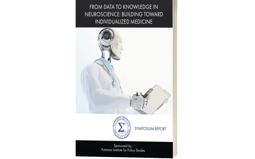 From Data to Knowledge in Neuroscience: Building Towards Individualized Medicine (Potomac Institute for Policy Studies)