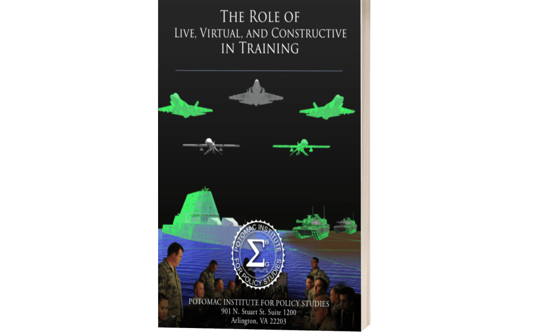 The Role of Live, Virtual, and Constructive in Training (Potomac Institute for Policy Studies)