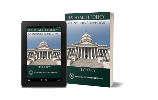 Health Care Policy: An Insider's Perspective<br>(Potomac Institute Press)