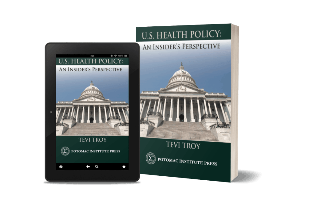 Health Care Policy: An Insider's Perspective(Potomac Institute Press)