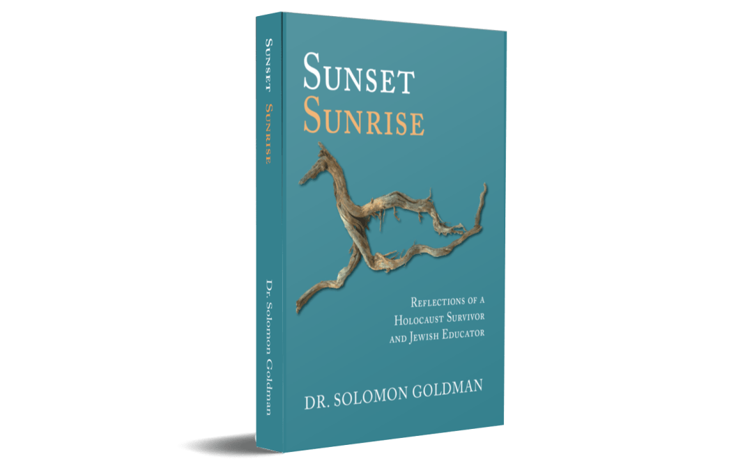 Sunset, Sunrise: Reflections of a Holocaust Survivor and Jewish Educator