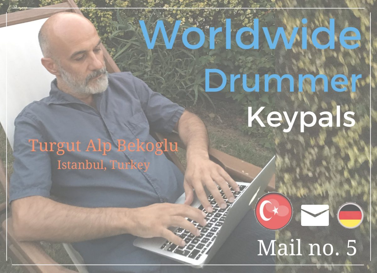 Turkish Drummer Turgut Alp Bekoglu reports from Istanbul