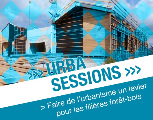 URBA SESSION filieres foret_bois