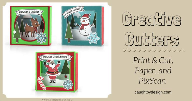 Creative Cutters: Print & Cut, Paper, and PixScan