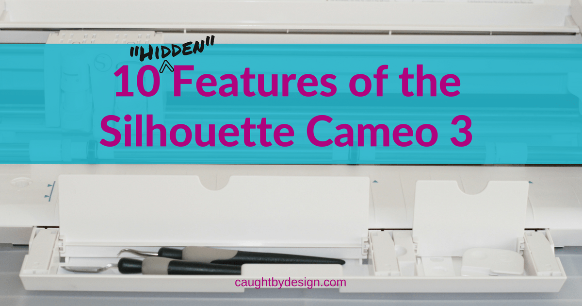Whether You Are Brand New To The Silhouette World Or An Experienced User,  The Cameo 3 Has Several Great Features That You May Have Overlooked.