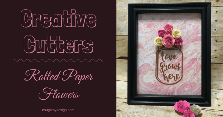 Creative Cutters: Rolled Paper Flowers