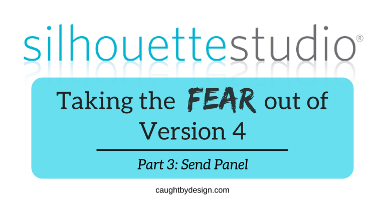 Silhouette Studio: Taking the Fear Out of Version 4 – Send Panel