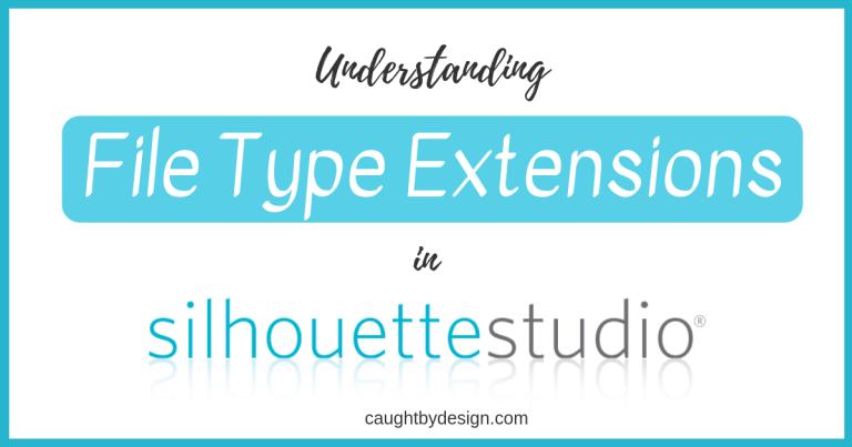 Understanding File Type Extensions in Silhouette Studio