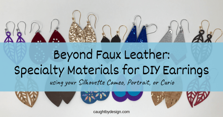 Beyond Faux Leather: Specialty Materials for DIY Earrings using your Silhouette Cameo, Portrait, or Curio
