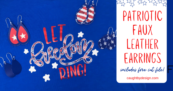 DIY Patriotic Earrings (and a FREE cut file!!!) - Caught by