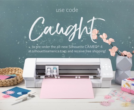 Promo for Cameo 4 pre-order with code CAUGHT