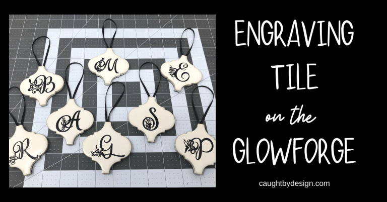How to Engrave Tile Using the Glowforge