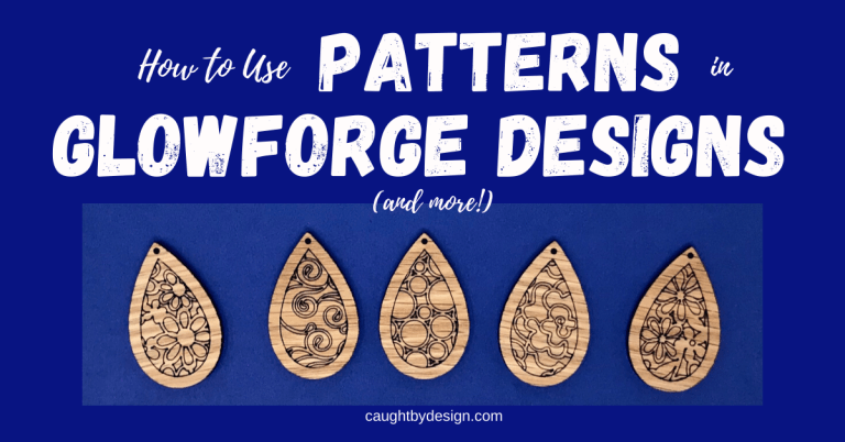 How to Use Patterns in Glowforge Designs (and more!)