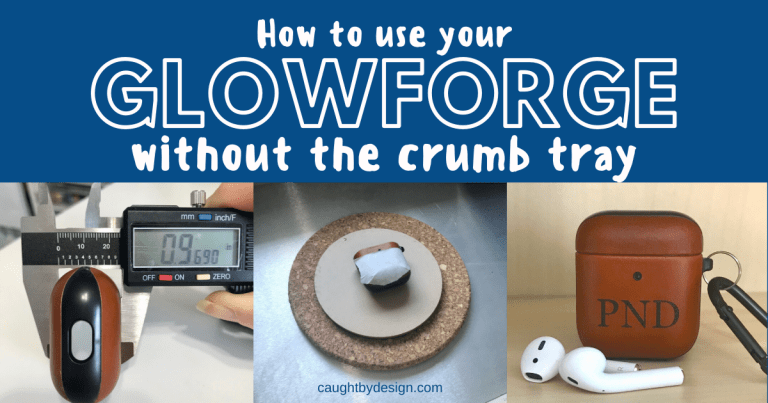 How to Use Your Glowforge Without the Crumb Tray