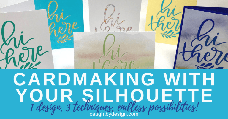Cardmaking with Your Silhouette (1 design, 3 techniques, endless possibilities!)