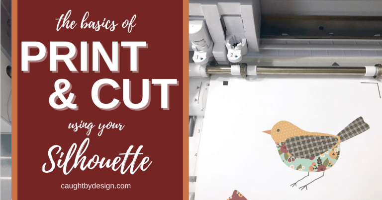 The Basics of Print & Cut using your Silhouette