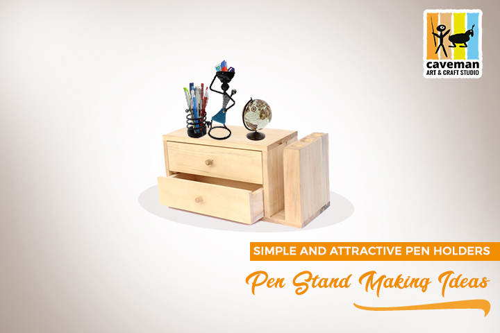 Pen Stand Making Ideas