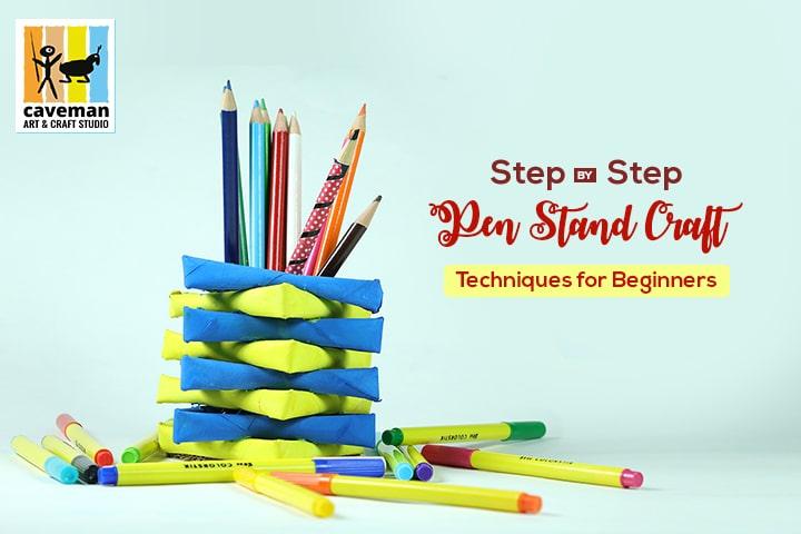 Pen Stand Craft Techniques