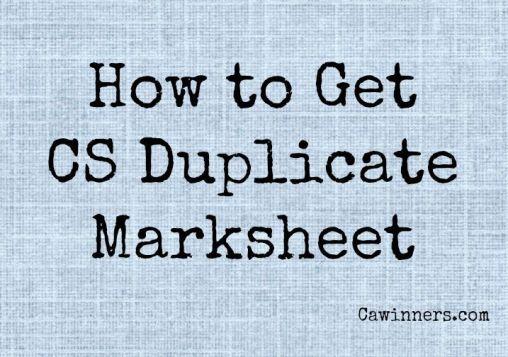 How to Get CS Duplicate Marksheet | Procedure