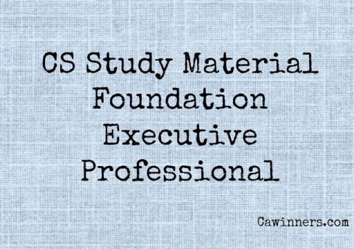 CS Study Material Foundation Executive and Professional
