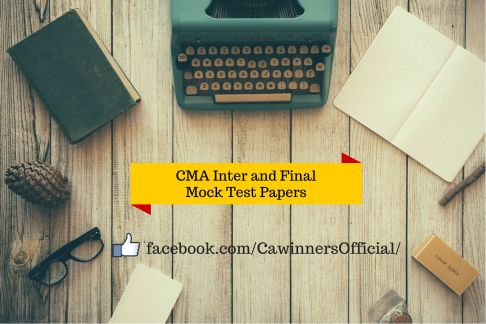 Download CMA Inter and Final Mock Test Papers