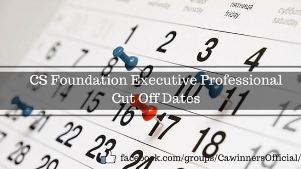 ICS Cut off Dates 2016 CS Foundation Executive Professional