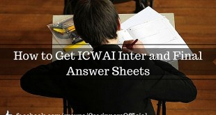 How to Get ICWAI Answer Sheets June 2016 | Inter and Final