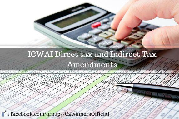 ICWAI Tax Amendments For June 2016 and Dec 2016