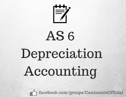 AS 6 Depreciation Accounting Revised Notes | Applicability