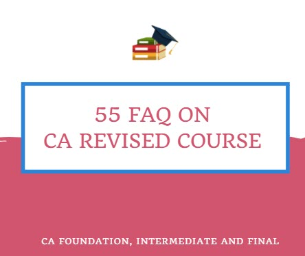 55 FAQ on CA Revised Course