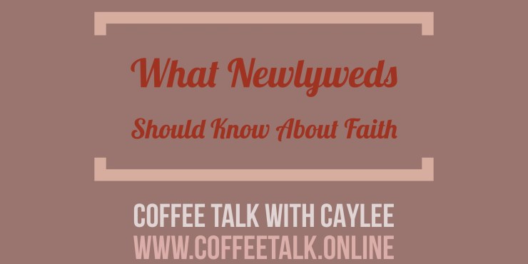 What Newlyweds Should Know About Faith